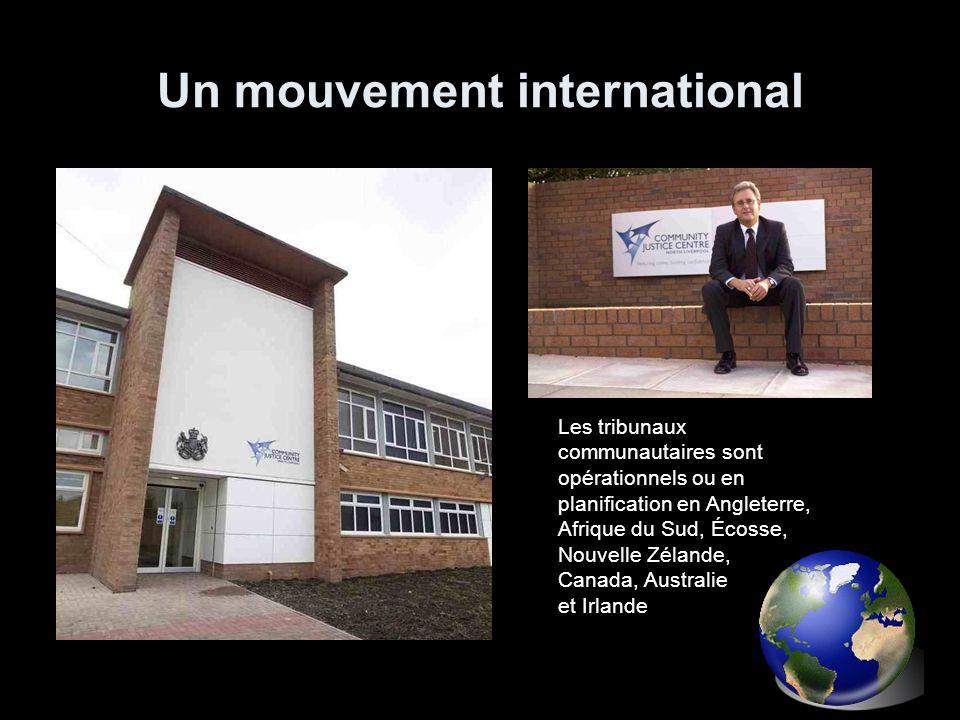 Un mouvement international Les tribunaux communautaires sont opérationnels ou en planification en Angleterre, Afrique du Sud, Écosse, Nouvelle Zélande, Canada, Australie et Irlande