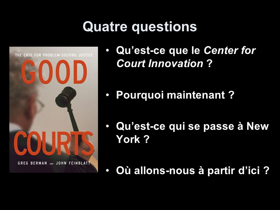 Quatre questions Quest-ce que le Center for Court Innovation .
