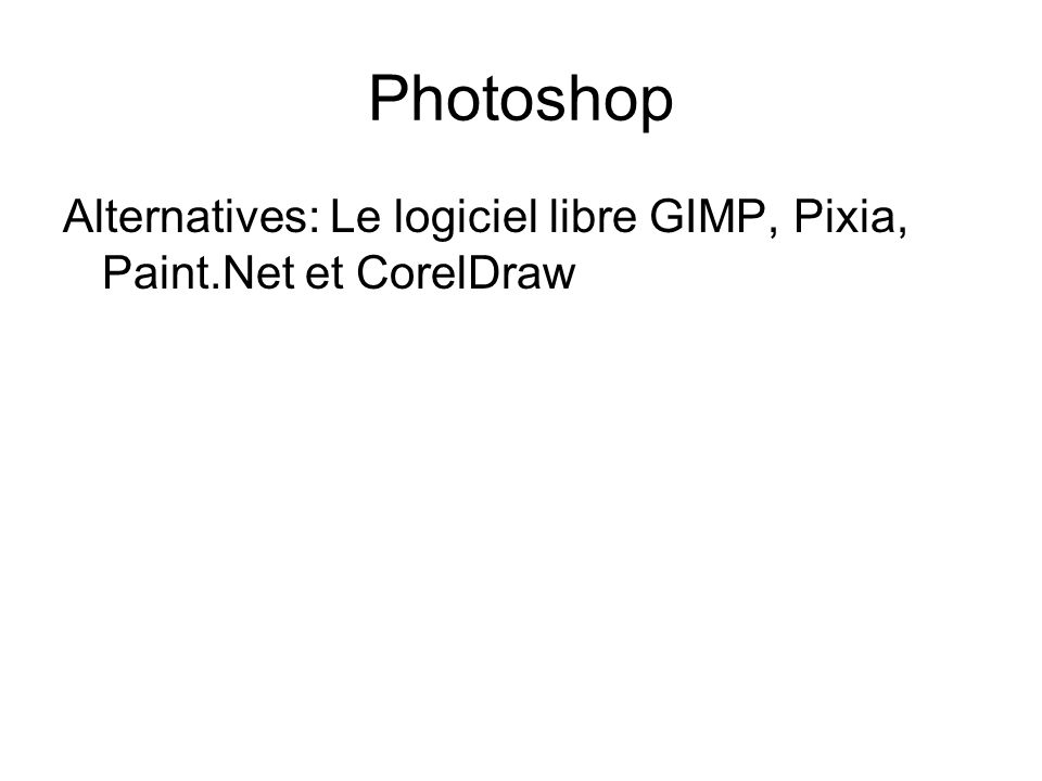 Photoshop Alternatives: Le logiciel libre GIMP, Pixia, Paint.Net et CorelDraw