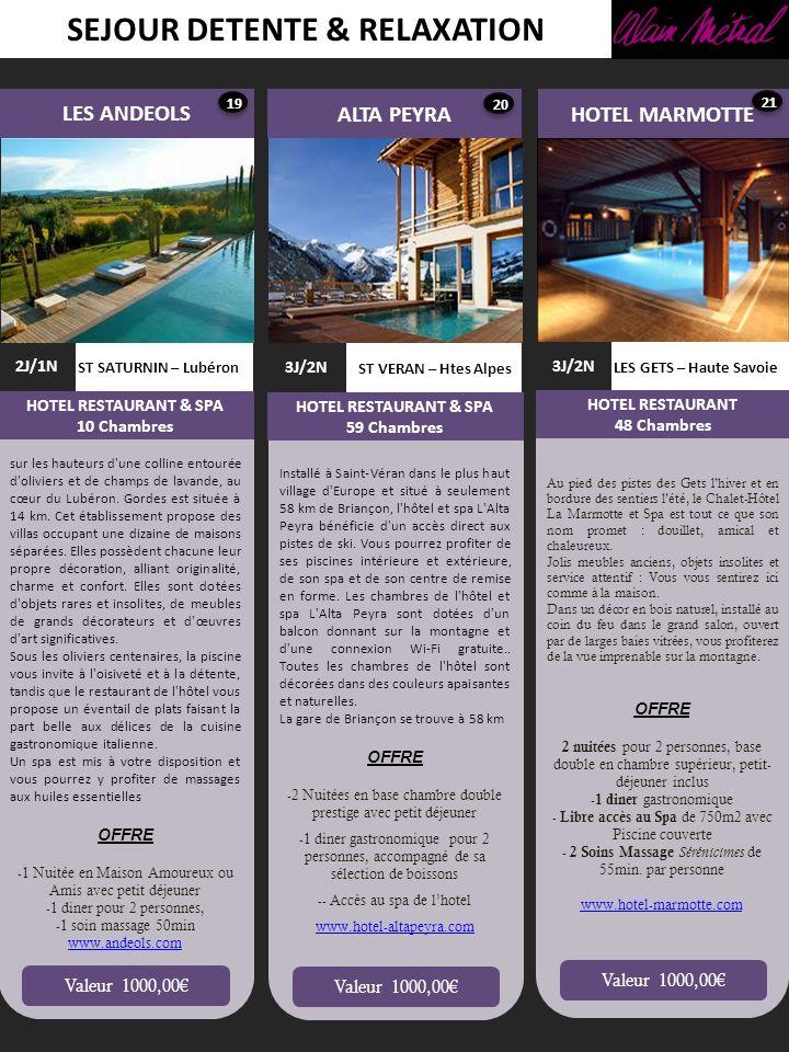 SEJOUR DETENTE & RELAXATION LES ANDEOLS ALTA PEYRA LES GETS – Haute Savoie HOTEL MARMOTTE 3J/2N HOTEL RESTAURANT 48 Chambres ST SATURNIN – Lubéron 2J/