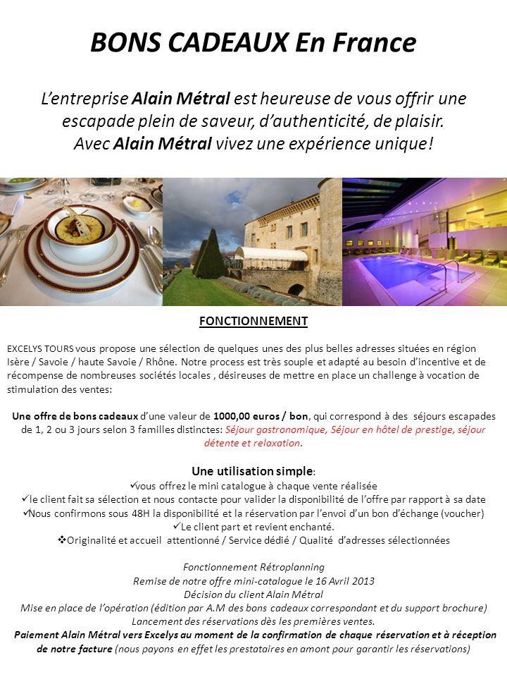 BONS CADEAUX En France Lentreprise Alain Métral est heureuse de vous offrir une escapade plein de saveur, dauthenticité, de plaisir. Avec Alain Métral