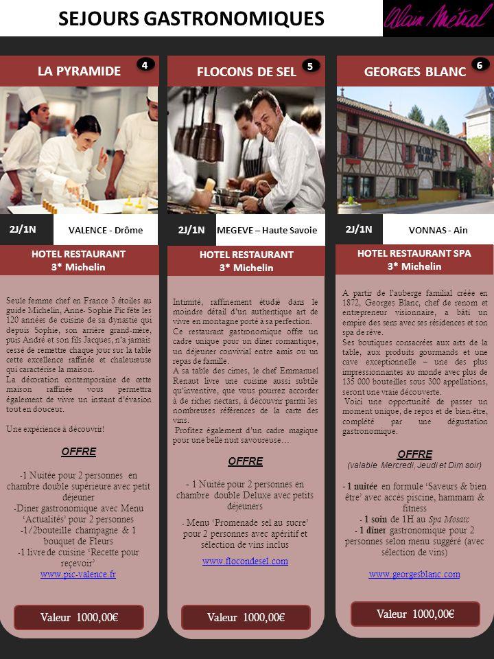 SEJOURS GASTRONOMIQUES LA PYRAMIDE FLOCONS DE SEL VONNAS - Ain GEORGES BLANC 2J/1N HOTEL RESTAURANT SPA 3* Michelin VALENCE - Drôme 2J/1N HOTEL RESTAU