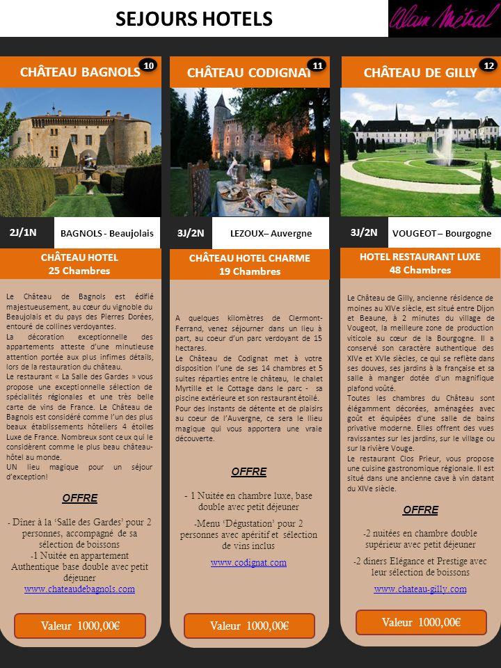 SEJOURS HOTELS CHÂTEAU BAGNOLS CHÂTEAU CODIGNAT VOUGEOT – Bourgogne CHÂTEAU DE GILLY 3J/2N HOTEL RESTAURANT LUXE 48 Chambres BAGNOLS - Beaujolais 2J/1