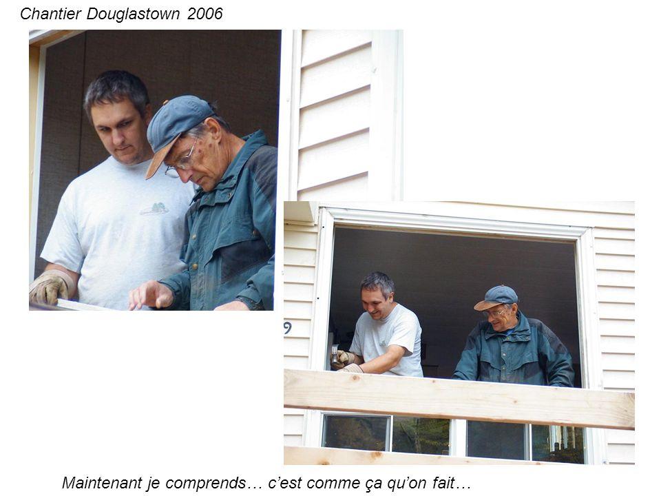 Maintenant je comprends… cest comme ça quon fait… Chantier Douglastown 2006