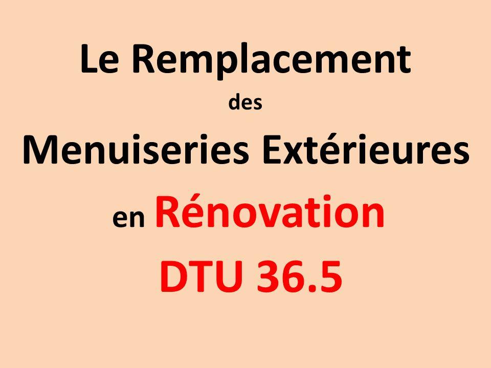 Le Remplacement des Menuiseries Extérieures en Rénovation DTU 36.5