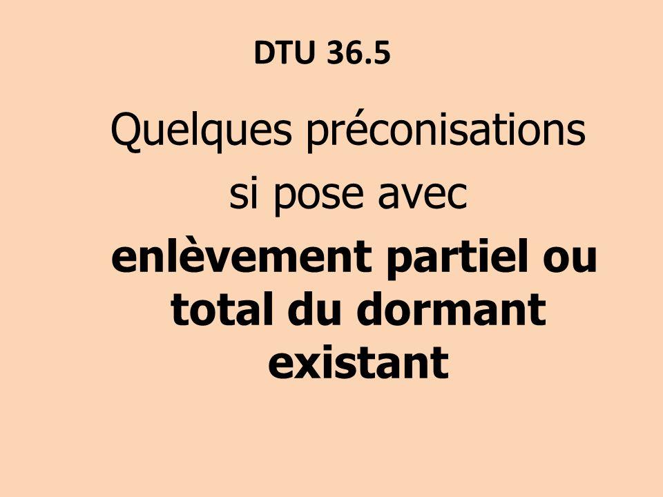 DTU 36.5 Quelques préconisations si pose avec enlèvement partiel ou total du dormant existant