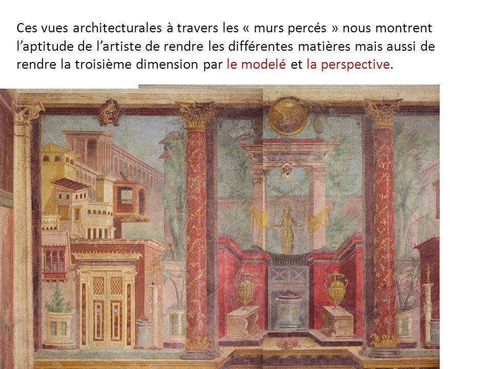 Ces vues architecturales à travers les « murs percés » nous montrent laptitude de lartiste de rendre les différentes matières mais aussi de rendre la troisième dimension par le modelé et la perspective.