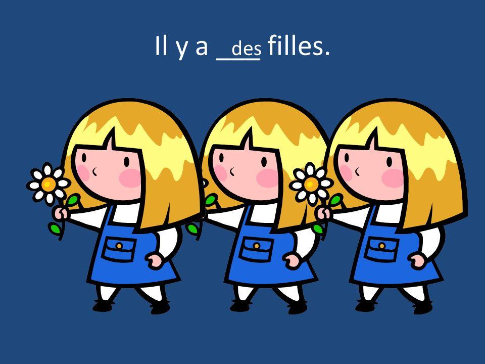 Il y a ___ filles. des