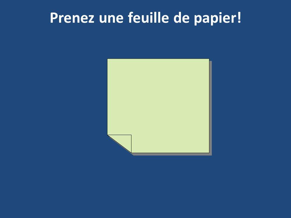 Prenez une feuille de papier!
