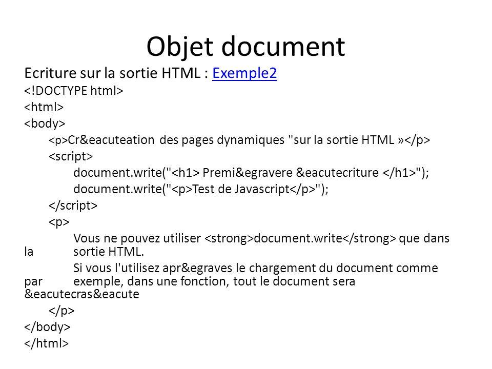 Objet document Ecriture sur la sortie HTML : Exemple2Exemple2 Cr&eacuteation des pages dynamiques