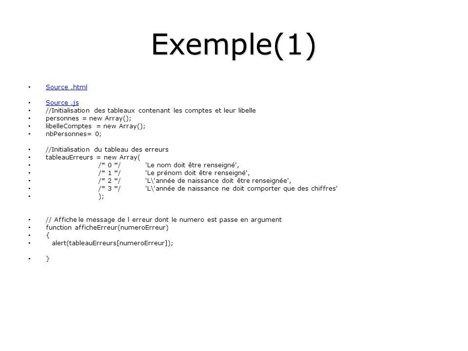 Exemple(1) Source.html Source.html Source.html Source.html Source.js Source.js Source.js Source.js //Initialisation des tableaux contenant les comptes