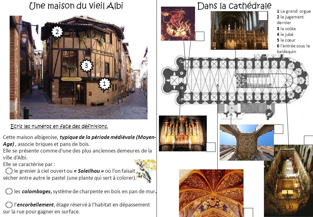 Une maison du vieil Albi Cette maison albigeoise, typique de la période médiévale (Moyen- Age), associe briques et pans de bois.