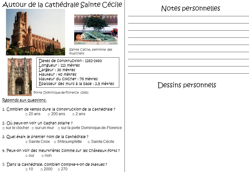 Autour de la cathédrale Sainte Cécile Dates de construction : 1282-1480 Longueur : 113 mètres Largeur : 30 mètres Hauteur : 40 mètres Hauteur du cloch