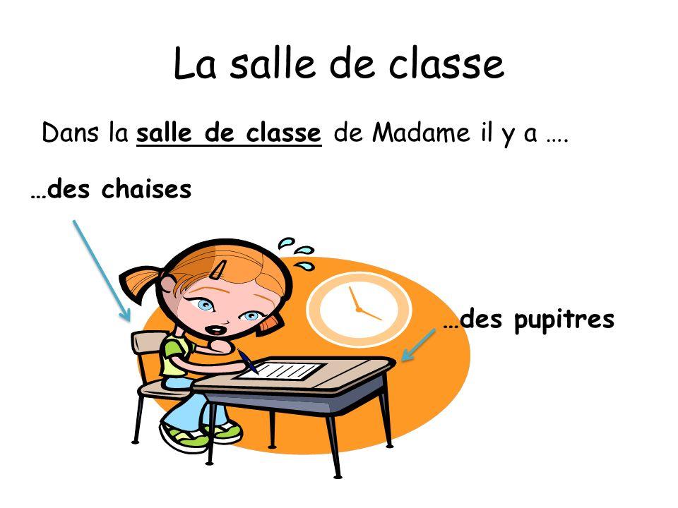 La salle de classe Dans la salle de classe de Madame il y a …. …des gommes