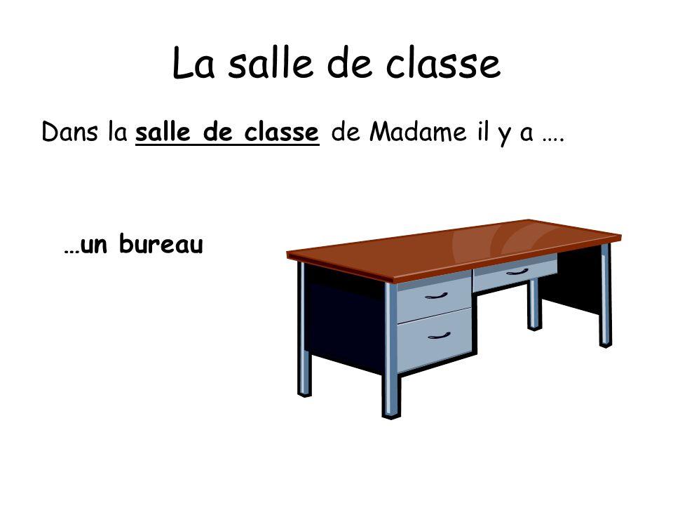 La salle de classe Dans la salle de classe de Madame il y a …. …un taille crayon