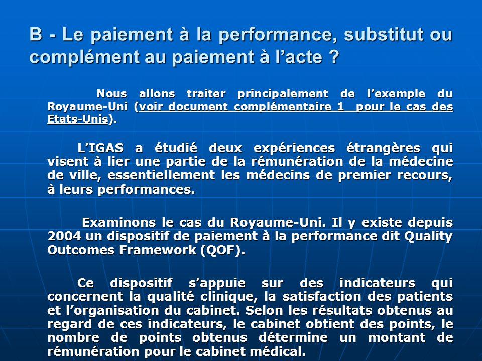 B - Le paiement à la performance, substitut ou complément au paiement à lacte ? Nous allons traiter principalement de lexemple du Royaume-Uni (voir do