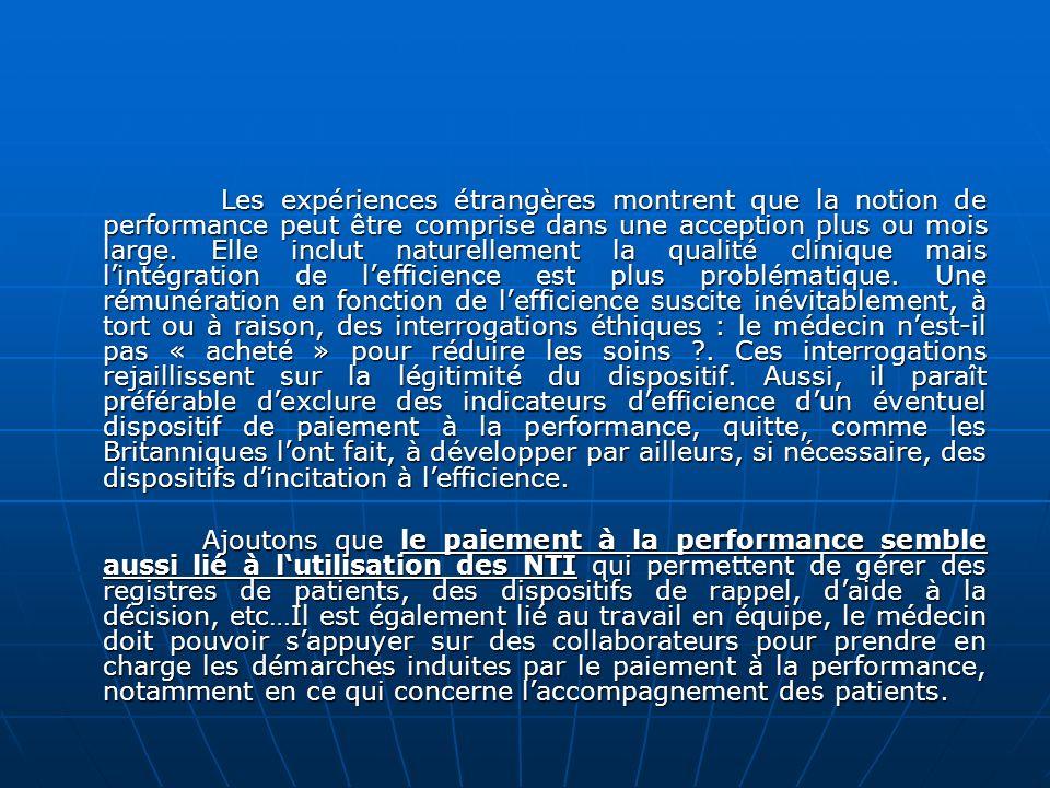 Les expériences étrangères montrent que la notion de performance peut être comprise dans une acception plus ou mois large. Elle inclut naturellement l