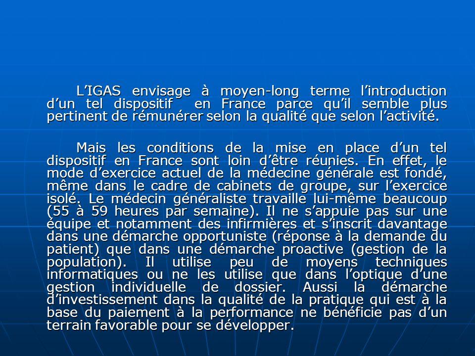 LIGAS envisage à moyen-long terme lintroduction dun tel dispositif en France parce quil semble plus pertinent de rémunérer selon la qualité que selon