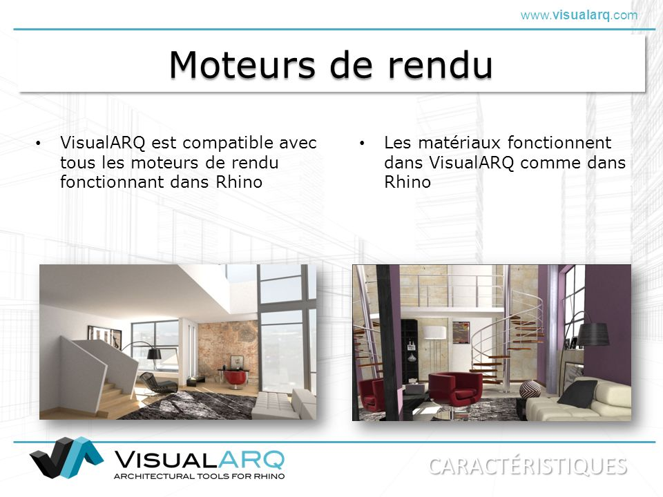 www.visualarq.com Moteurs de rendu VisualARQ est compatible avec tous les moteurs de rendu fonctionnant dans Rhino Les matériaux fonctionnent dans Vis