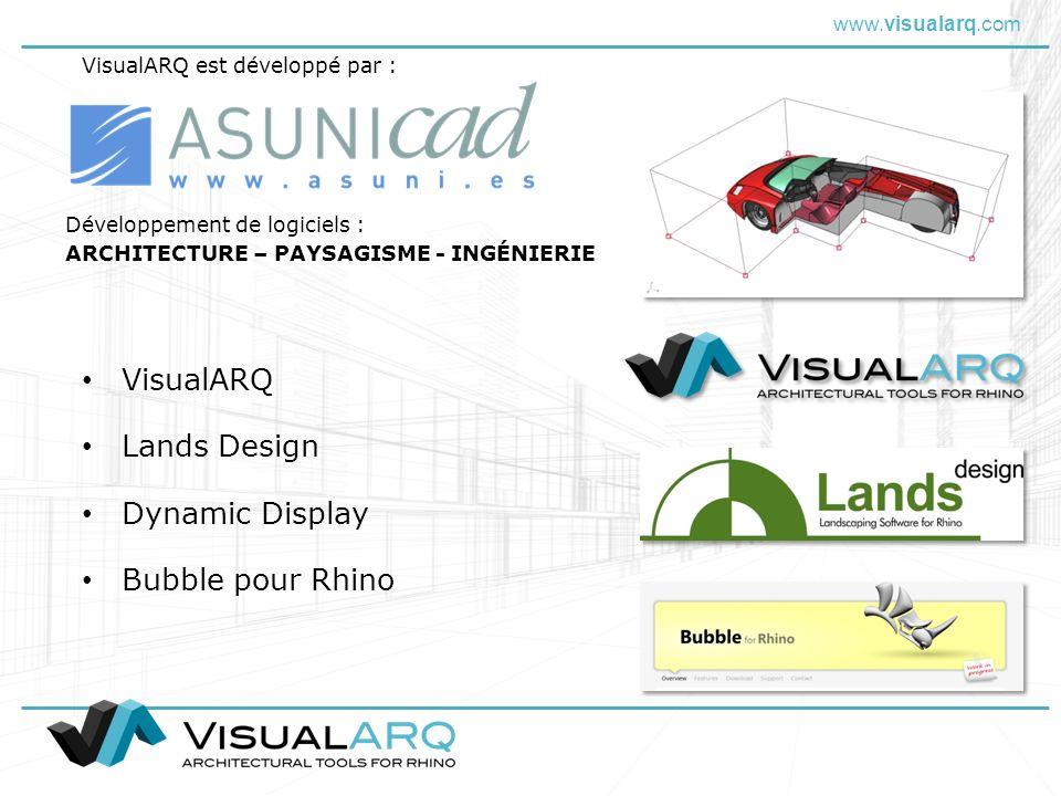 www.visualarq.com Lands Design Bubble pour Rhino Développement de logiciels : ARCHITECTURE – PAYSAGISME - INGÉNIERIE VisualARQ Dynamic Display VisualA