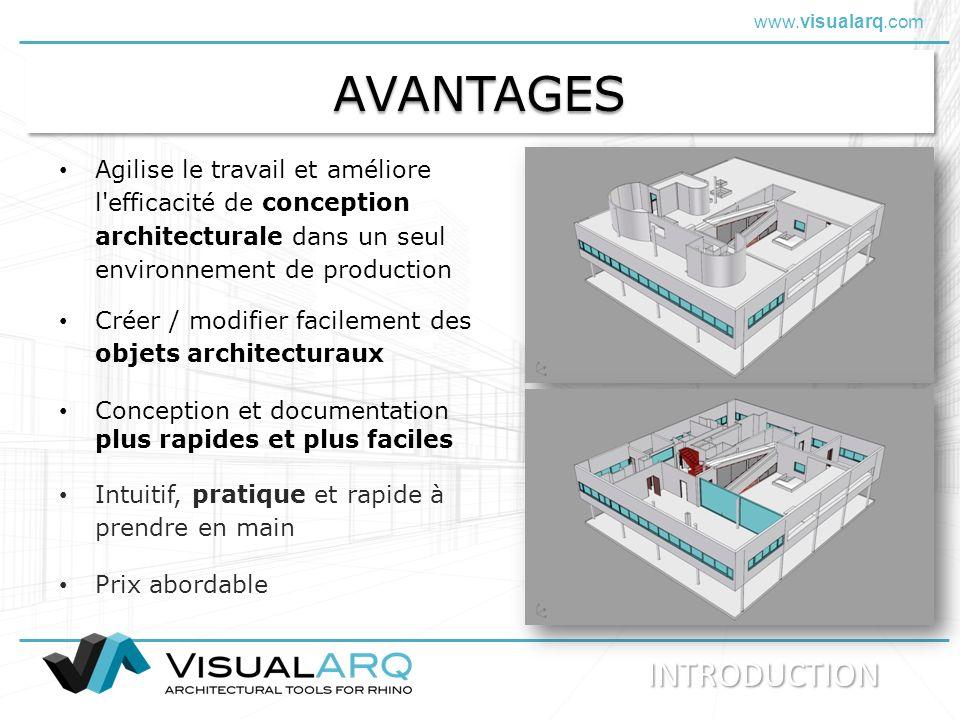 www.visualarq.com AVANTAGESAVANTAGES Agilise le travail et améliore l'efficacité de conception architecturale dans un seul environnement de production