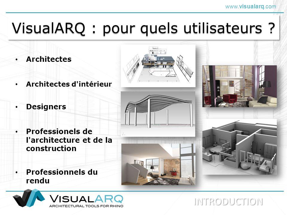 www.visualarq.com VisualARQ : pour quels utilisateurs ? Architectes Architectes d'intérieur Designers INTRODUCTION Professionnels du rendu Professione
