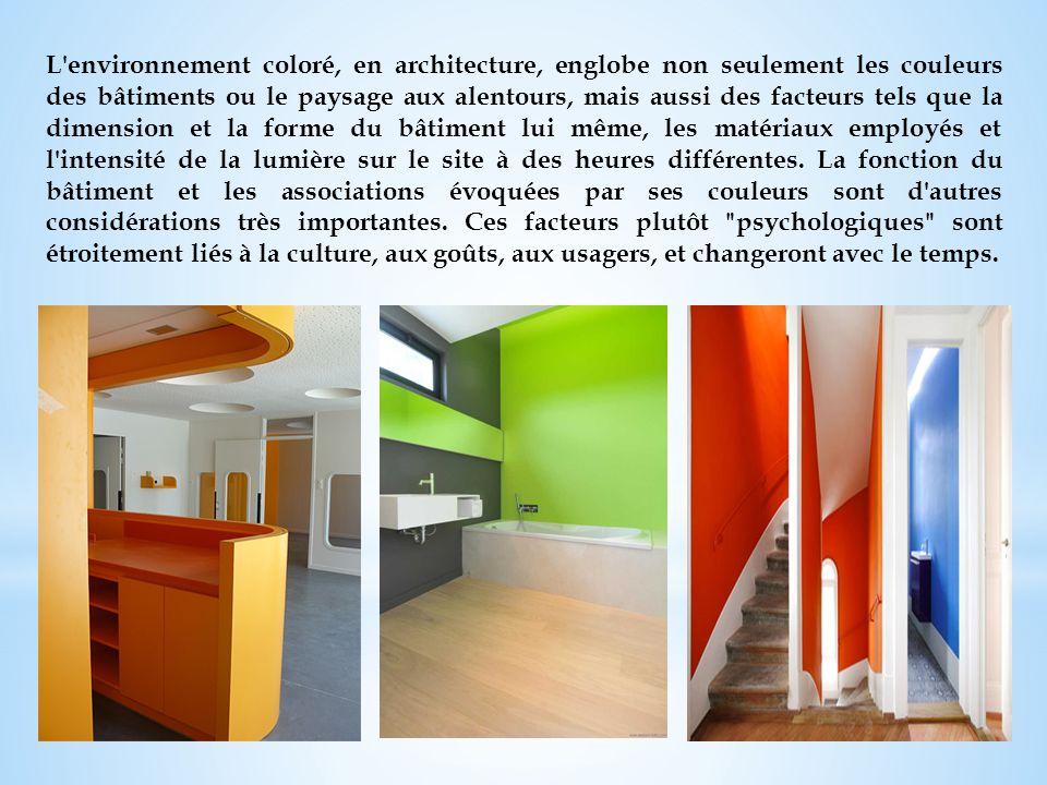 L'environnement coloré, en architecture, englobe non seulement les couleurs des bâtiments ou le paysage aux alentours, mais aussi des facteurs tels qu