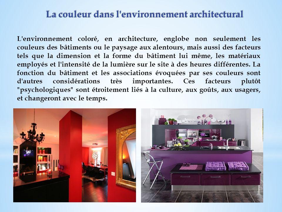 La couleur dans l'environnement architectural L'environnement coloré, en architecture, englobe non seulement les couleurs des bâtiments ou le paysage