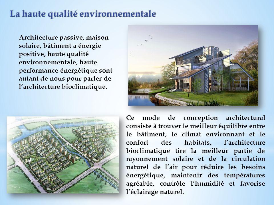 La haute qualité environnementale Architecture passive, maison solaire, bâtiment a énergie positive, haute qualité environnementale, haute performance