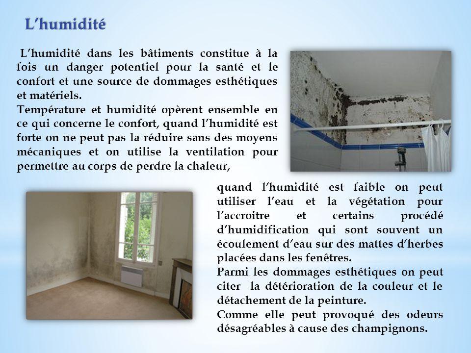 Lhumidité Lhumidité dans les bâtiments constitue à la fois un danger potentiel pour la santé et le confort et une source de dommages esthétiques et ma