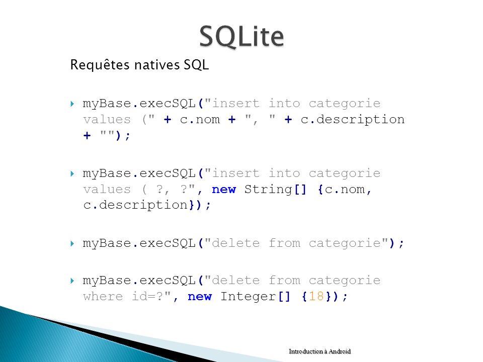 Requêtes natives SQL myBase.execSQL(