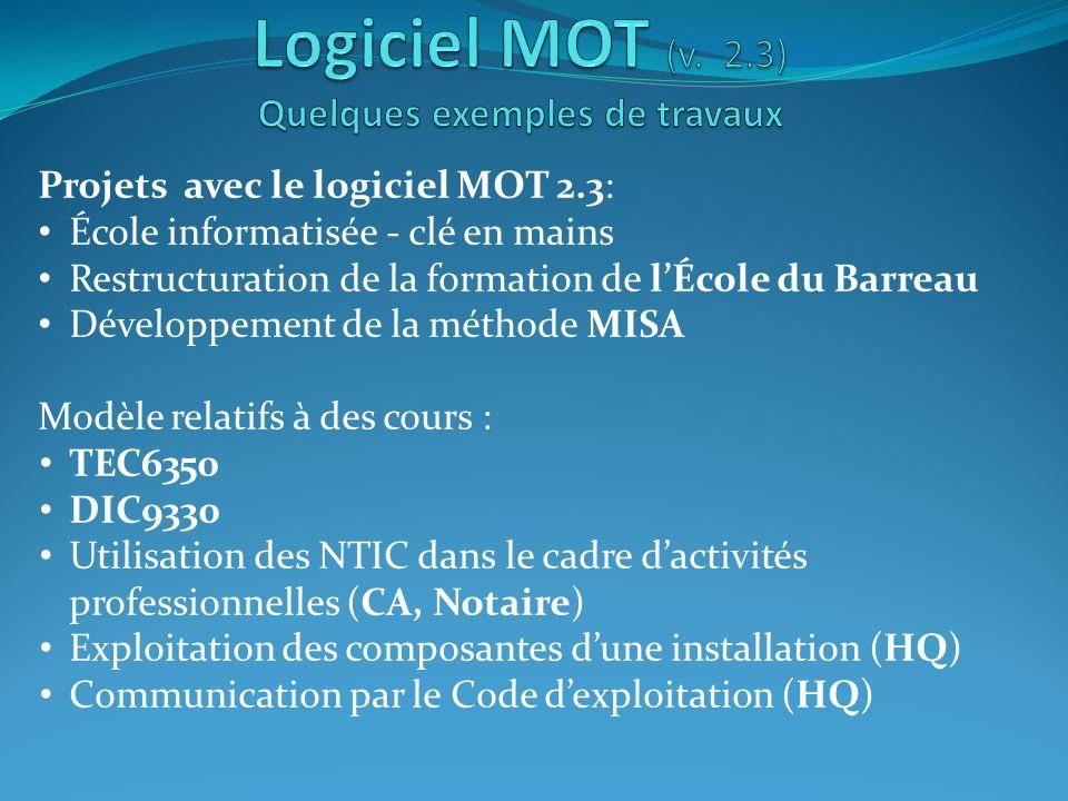 Projets avec le logiciel MOT 2.3: École informatisée - clé en mains Restructuration de la formation de lÉcole du Barreau Développement de la méthode M