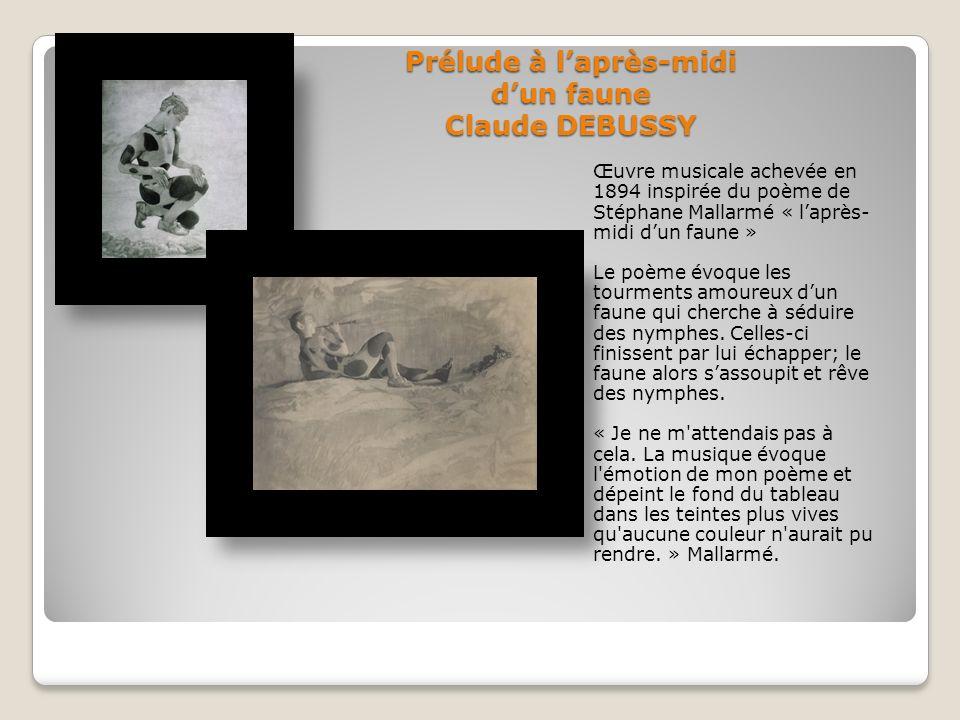 Prélude à laprès-midi dun faune Claude DEBUSSY Œuvre musicale achevée en 1894 inspirée du poème de Stéphane Mallarmé « laprès- midi dun faune » Le poè