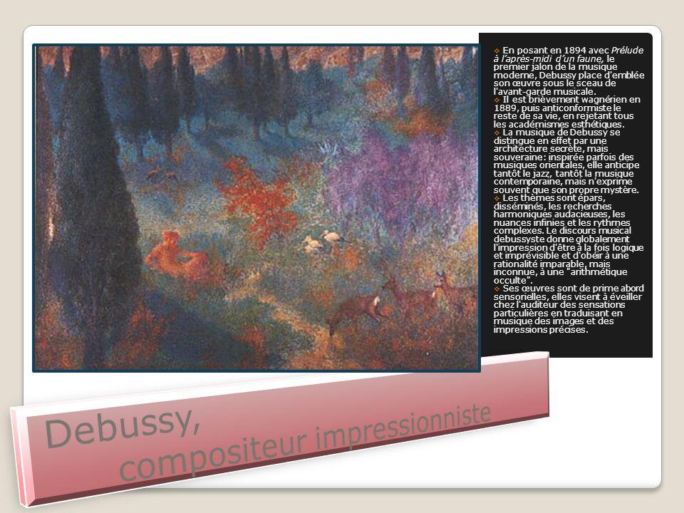 En posant en 1894 avec Prélude à laprès-midi dun faune, le premier jalon de la musique moderne, Debussy place d'emblée son œuvre sous le sceau de l'av