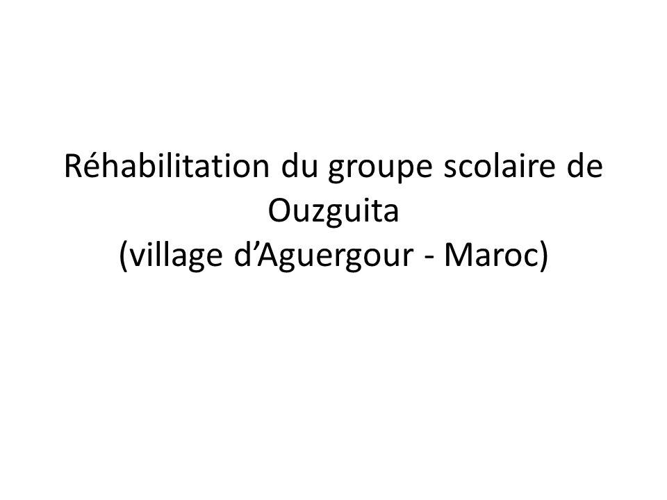 Réhabilitation du groupe scolaire de Ouzguita (village dAguergour - Maroc)
