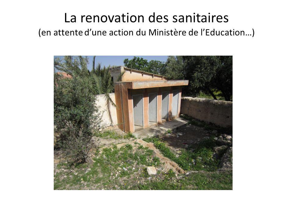 La renovation des sanitaires (en attente dune action du Ministère de lEducation…)