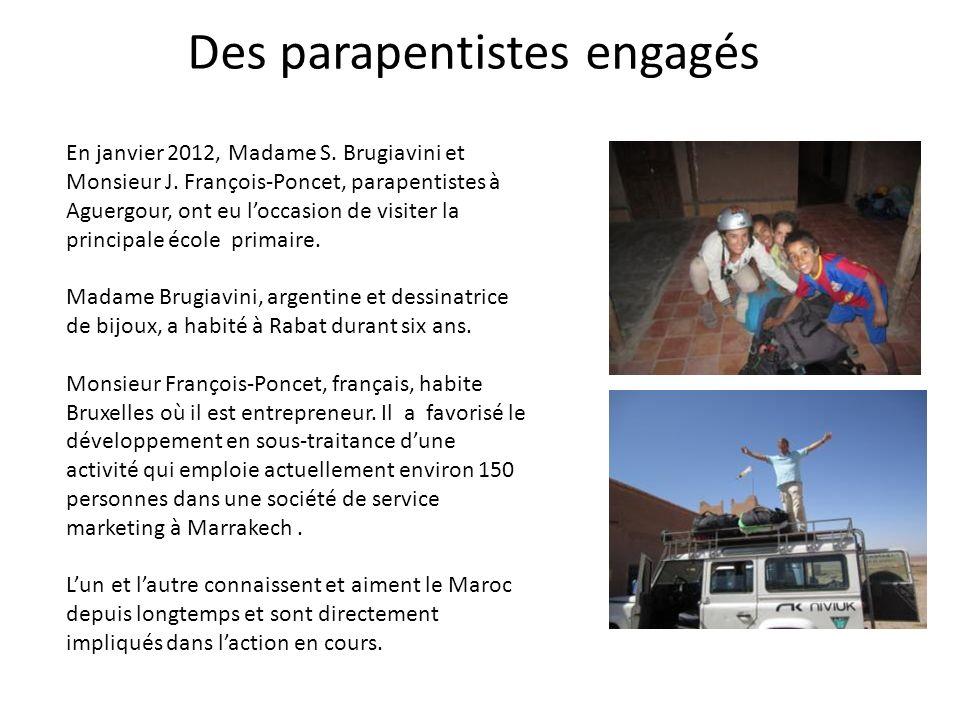Des parapentistes engagés En janvier 2012, Madame S. Brugiavini et Monsieur J. François-Poncet, parapentistes à Aguergour, ont eu loccasion de visiter