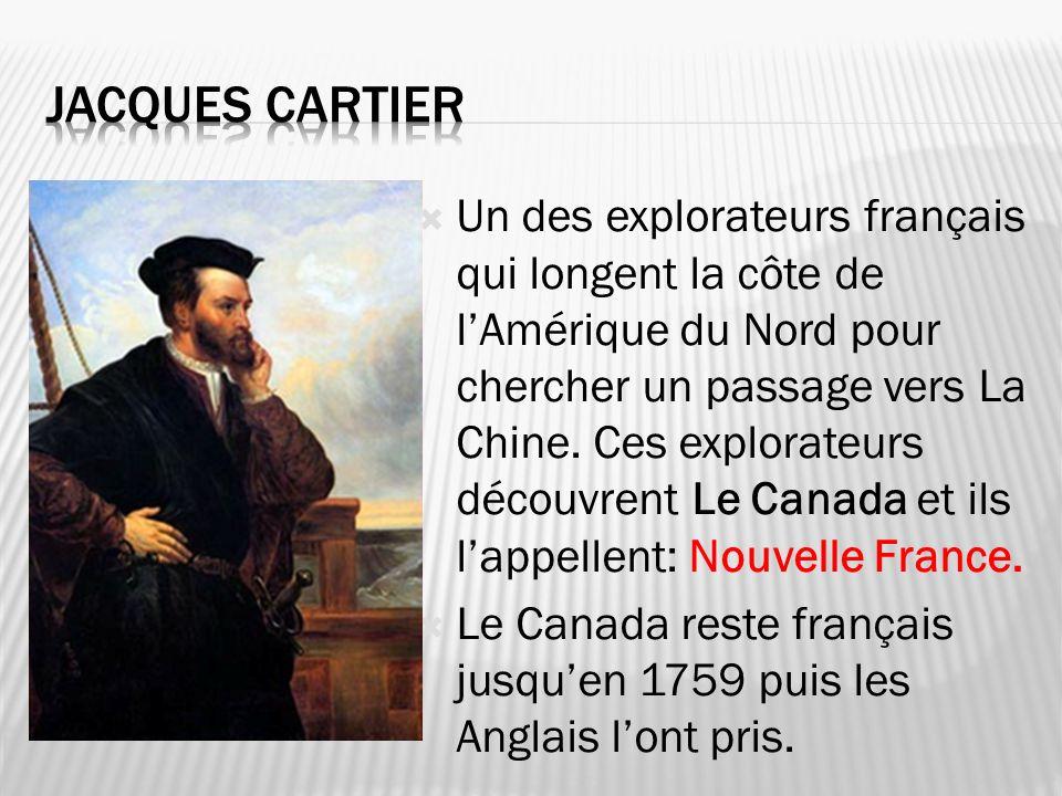 Un des explorateurs français qui longent la côte de lAmérique du Nord pour chercher un passage vers La Chine. Ces explorateurs découvrent Le Canada et