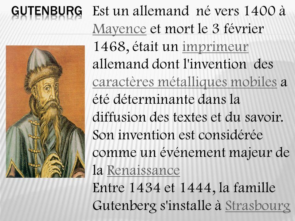 Est un allemand né vers 1400 à Mayence et mort le 3 février 1468, était un imprimeur allemand dont l'invention des caractères métalliques mobiles a ét