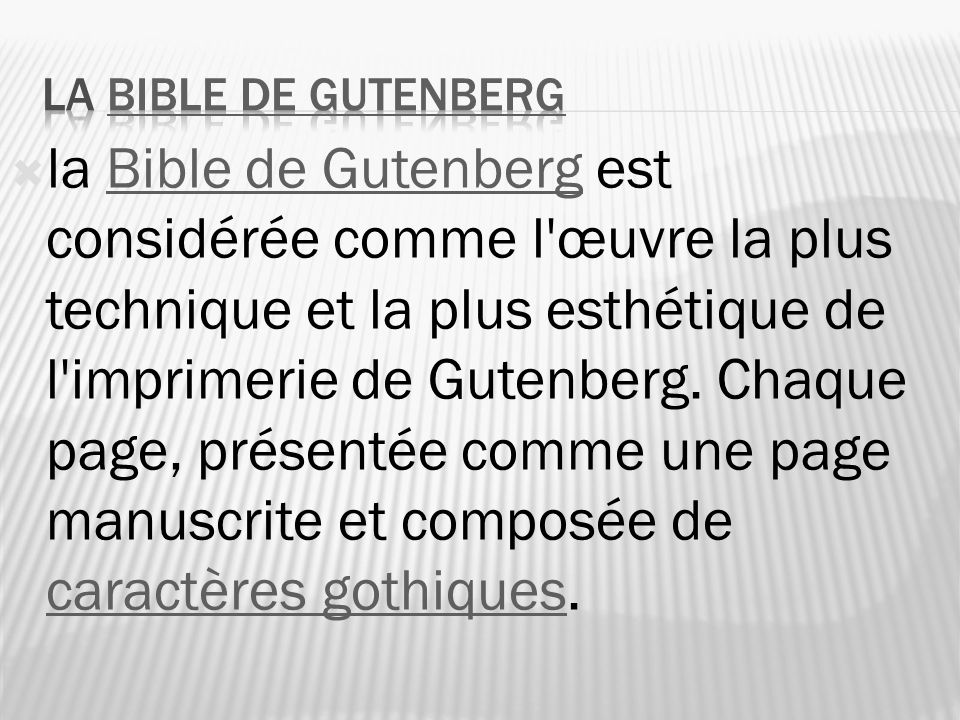 la Bible de Gutenberg est considérée comme l'œuvre la plus technique et la plus esthétique de l'imprimerie de Gutenberg. Chaque page, présentée comme