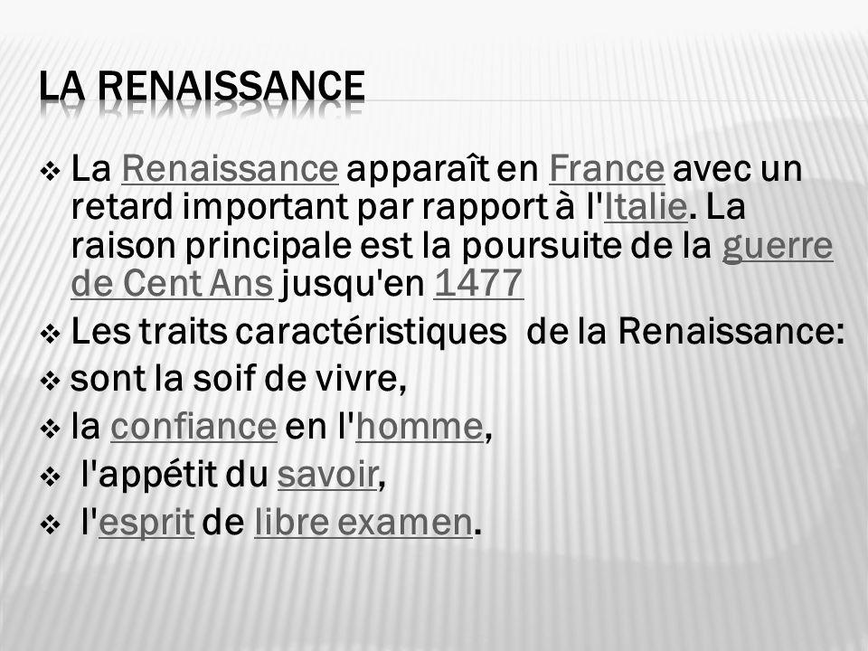 La Renaissance apparaît en France avec un retard important par rapport à l'Italie. La raison principale est la poursuite de la guerre de Cent Ans jusq