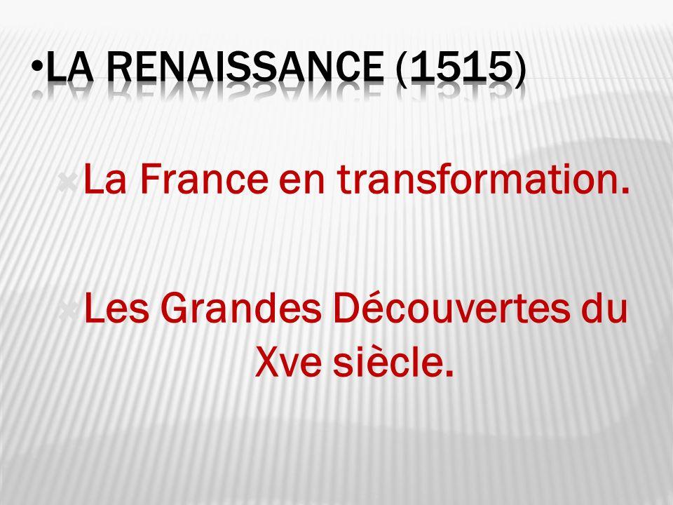 La France en transformation. Les Grandes Découvertes du Xve siècle.