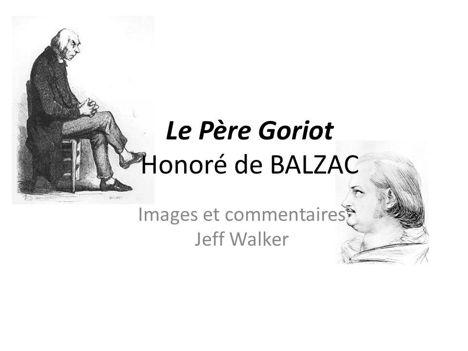 Le Père Goriot Honoré de BALZAC Images et commentaires Jeff Walker