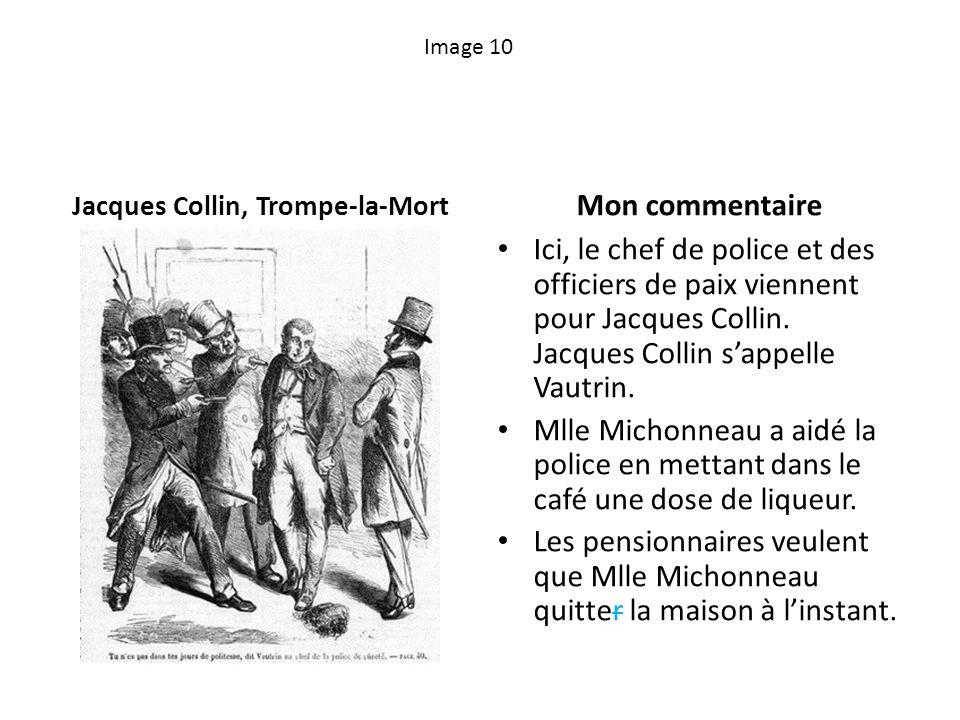 Image 10 Jacques Collin, Trompe-la-Mort Mon commentaire Ici, le chef de police et des officiers de paix viennent pour Jacques Collin. Jacques Collin s