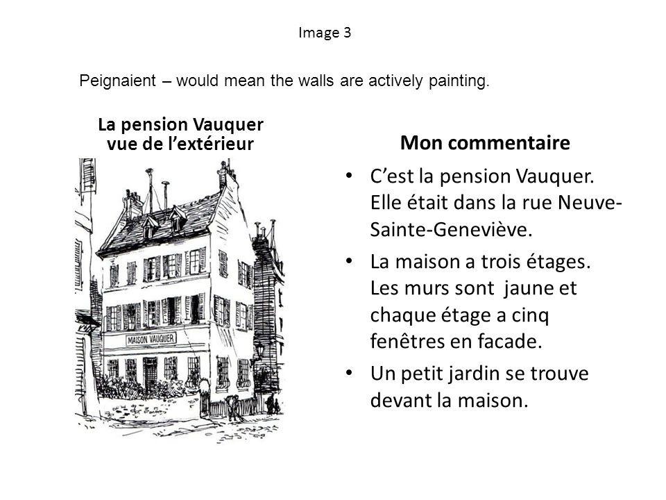 Image 3 La pension Vauquer vue de lextérieur Mon commentaire Cest la pension Vauquer. Elle était dans la rue Neuve- Sainte-Geneviève. La maison a troi