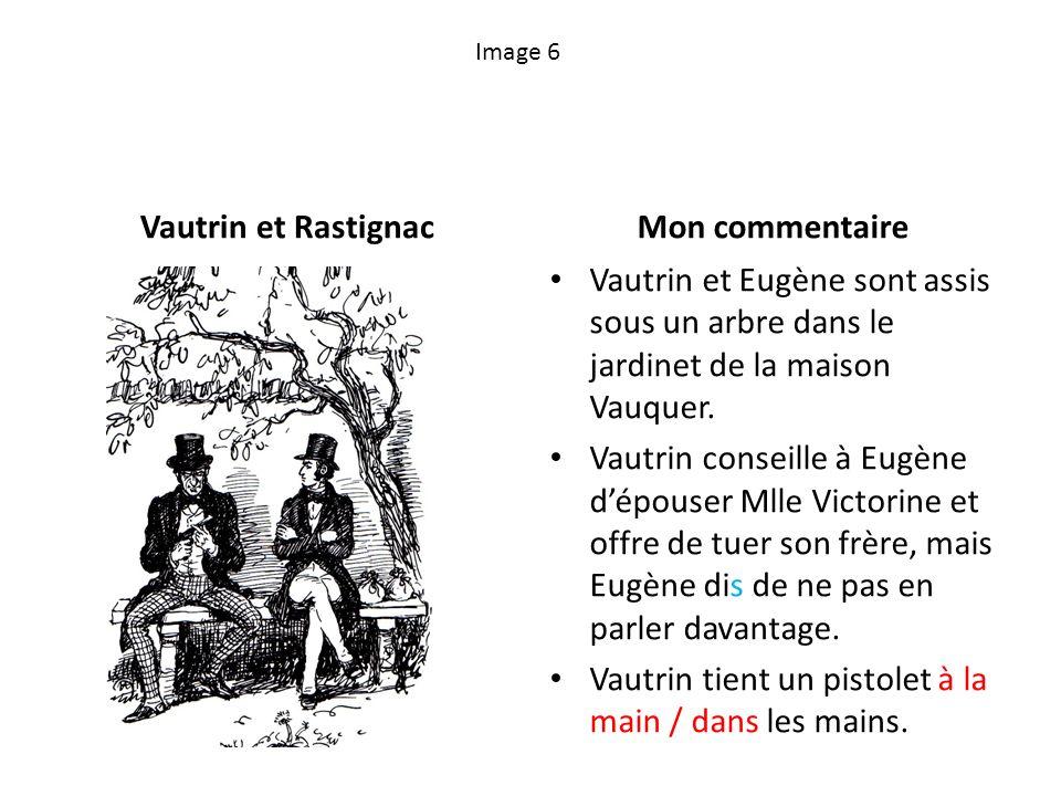 Image 6 Vautrin et RastignacMon commentaire Vautrin et Eugène sont assis sous un arbre dans le jardinet de la maison Vauquer. Vautrin conseille à Eugè