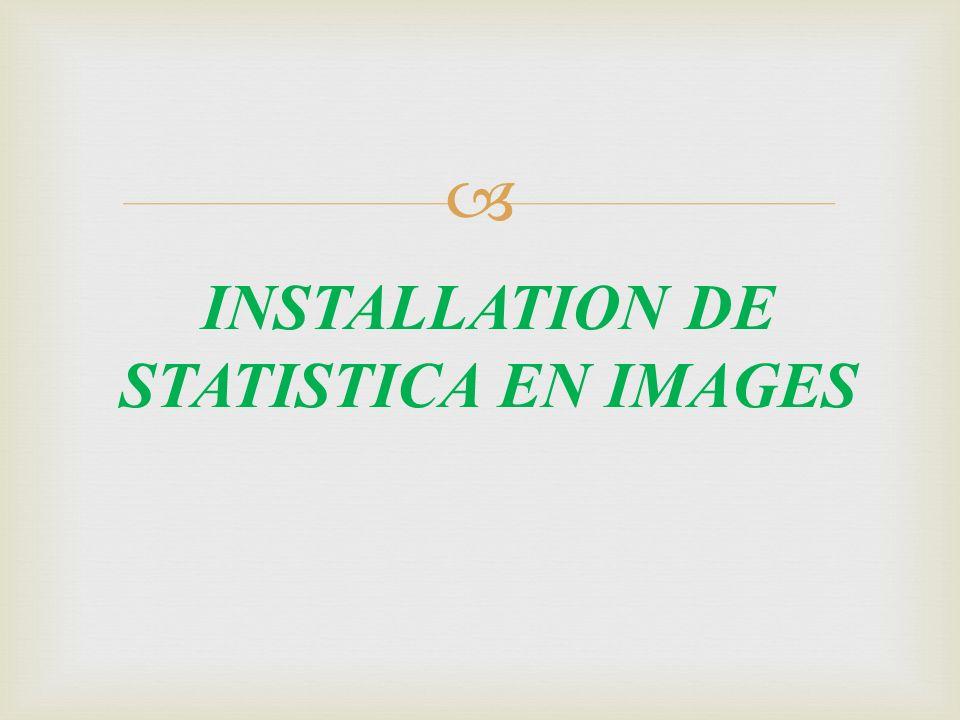 INSTALLATION DE STATISTICA EN IMAGES