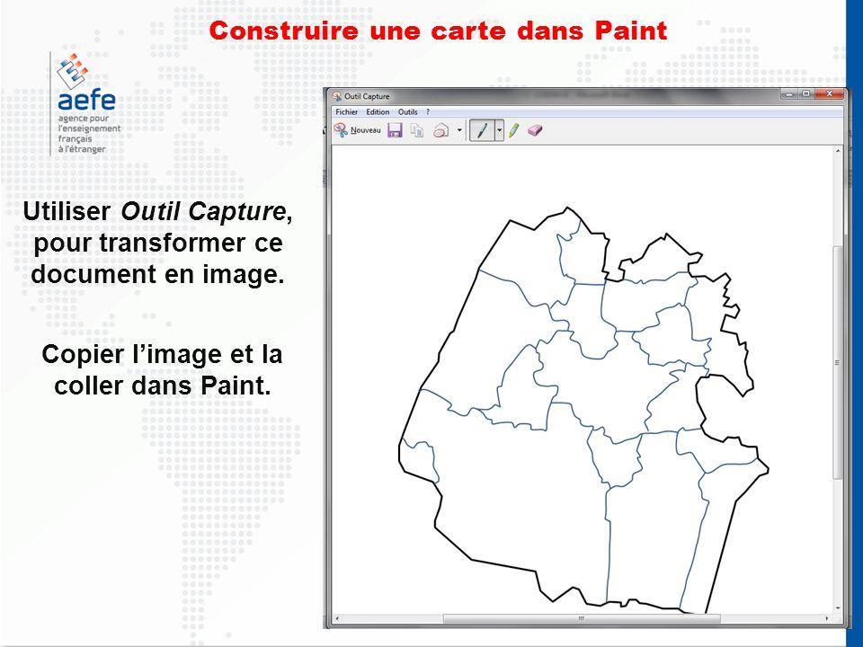 Utiliser Outil Capture, pour transformer ce document en image. Copier limage et la coller dans Paint. Construire une carte dans Paint