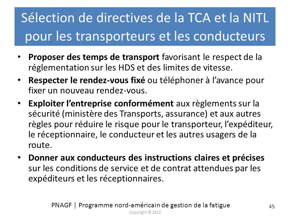 PNAGF | Programme nord-américain de gestion de la fatigue Copyright © 2012 45 Sélection de directives de la TCA et la NITL pour les transporteurs et l