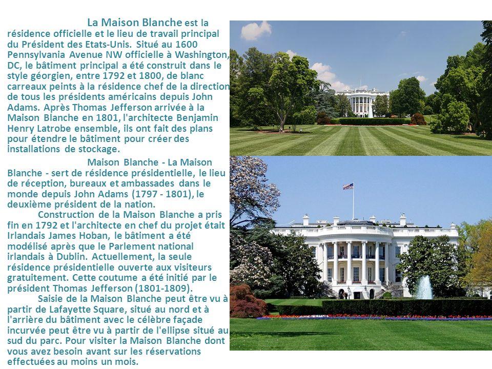 La Maison Blanche est la résidence officielle et le lieu de travail principal du Président des Etats-Unis. Situé au 1600 Pennsylvania Avenue NW offici
